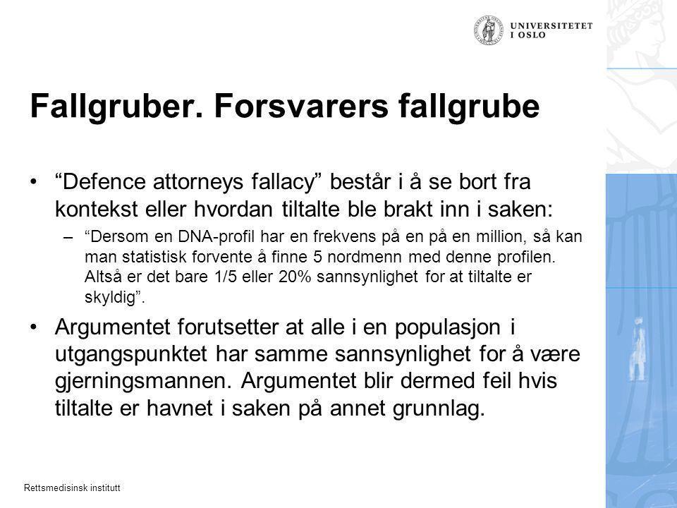 Rettsmedisinsk institutt Fallgruber.