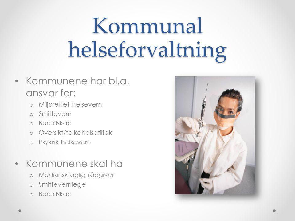 Kommunal helseforvaltning Kommunene har bl.a.