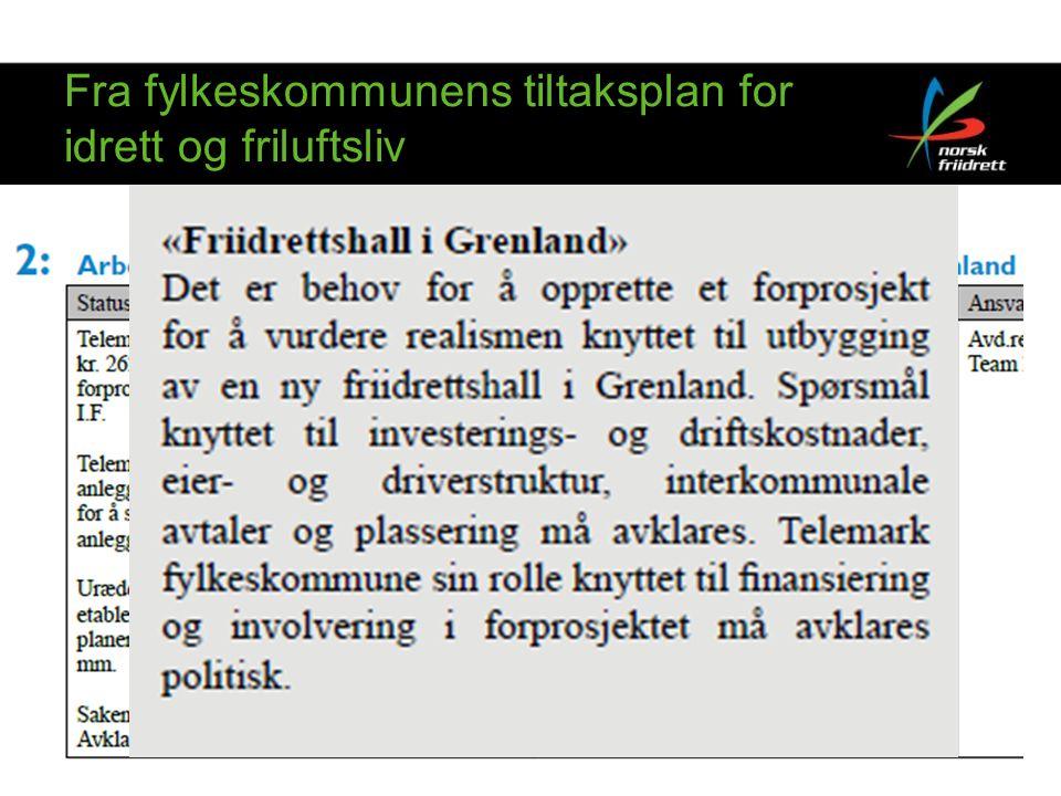 Fra fylkeskommunens tiltaksplan for idrett og friluftsliv
