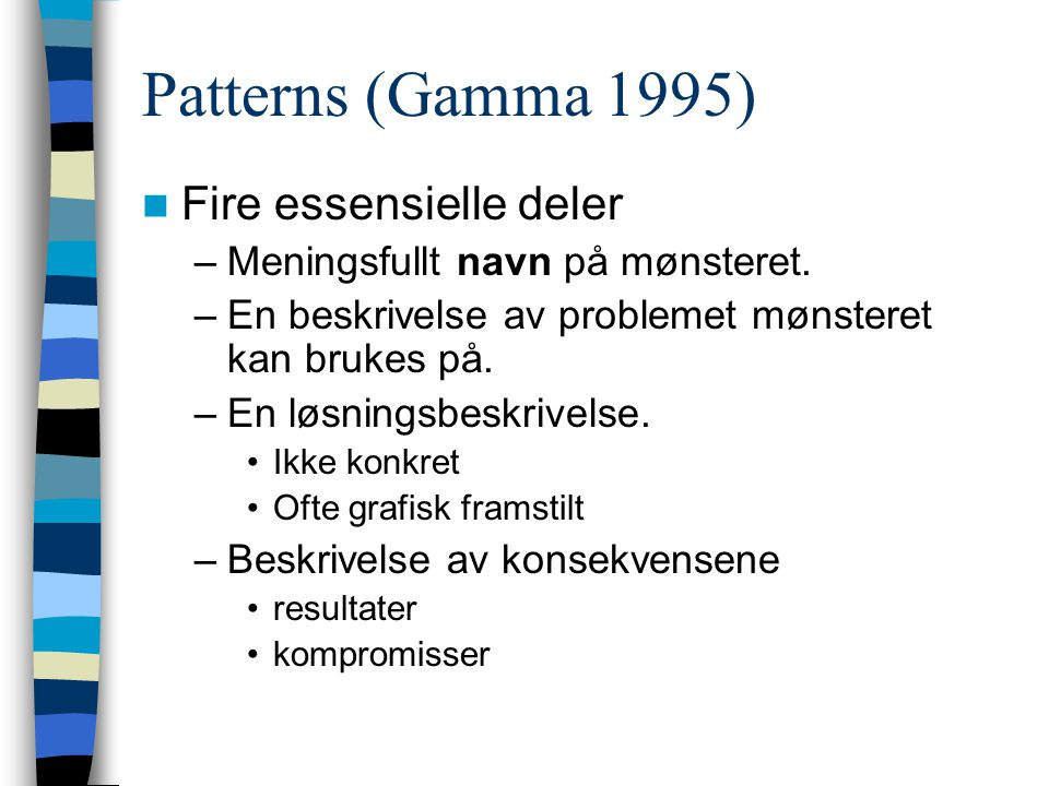 Patterns (Gamma 1995) Fire essensielle deler –Meningsfullt navn på mønsteret.