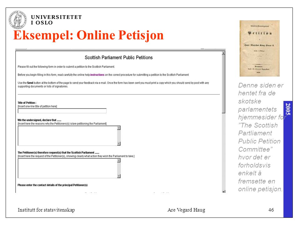 """2005 Are Vegard Haug46Institutt for statsvitenskap Eksempel: Online Petisjon Denne siden er hentet fra de skotske parlamentets hjemmesider for """"The Sc"""