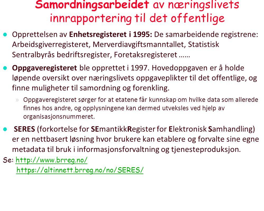 Samordningsarbeidet av næringslivets innrapportering til det offentlige l Opprettelsen av Enhetsregisteret i 1995: De samarbeidende registrene: Arbeid