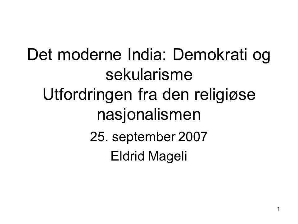 1 Det moderne India: Demokrati og sekularisme Utfordringen fra den religiøse nasjonalismen 25.