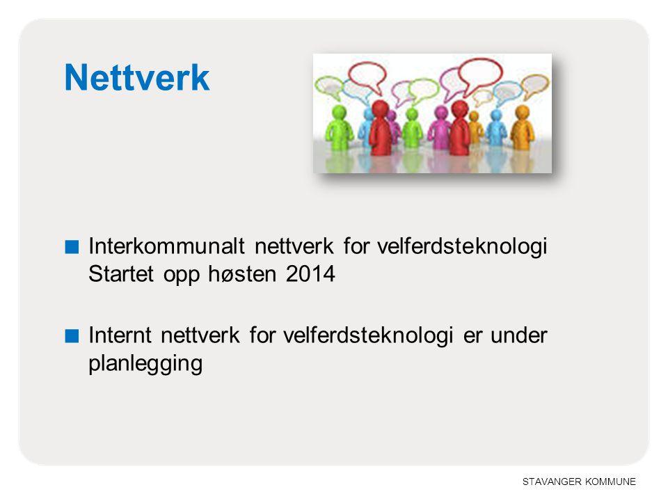 STAVANGER KOMMUNE Nettverk ■ Interkommunalt nettverk for velferdsteknologi Startet opp høsten 2014 ■ Internt nettverk for velferdsteknologi er under p