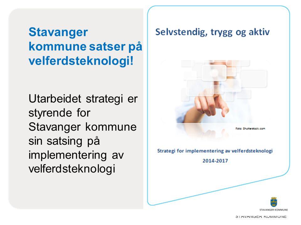 Stavanger kommune satser på velferdsteknologi! Utarbeidet strategi er styrende for Stavanger kommune sin satsing på implementering av velferdsteknolog
