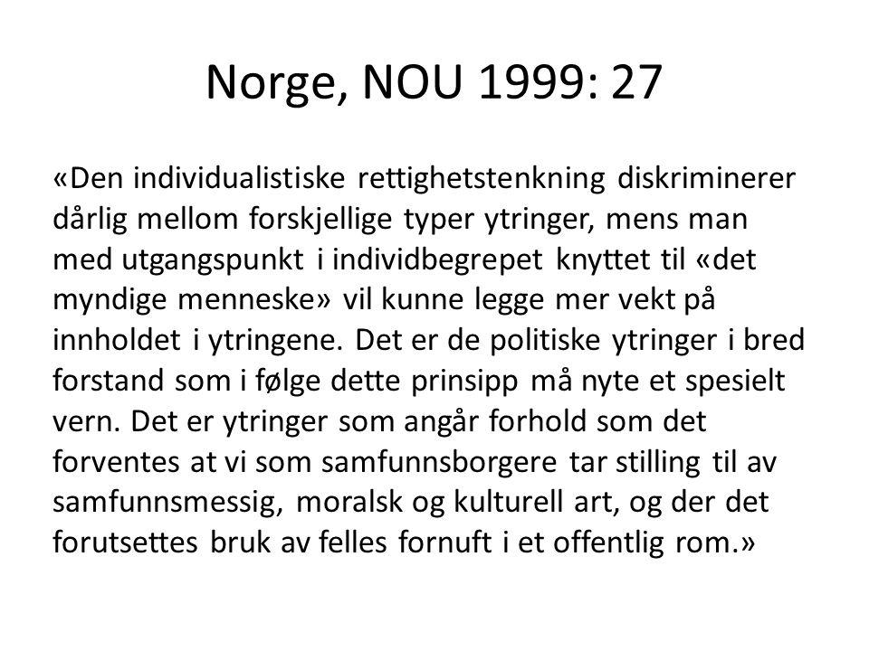 Norge, NOU 1999: 27 «Den individualistiske rettighetstenkning diskriminerer dårlig mellom forskjellige typer ytringer, mens man med utgangspunkt i ind