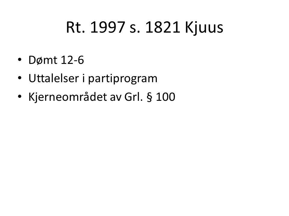 Rt. 1997 s. 1821 Kjuus Dømt 12-6 Uttalelser i partiprogram Kjerneområdet av Grl. § 100