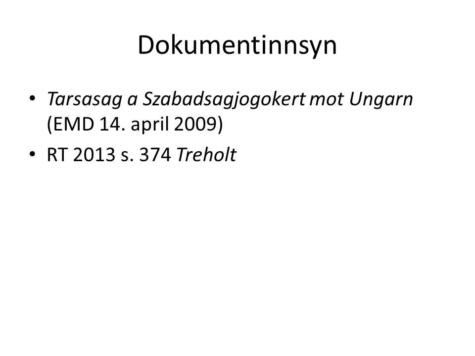 Dokumentinnsyn Tarsasag a Szabadsagjogokert mot Ungarn (EMD 14. april 2009) RT 2013 s. 374 Treholt