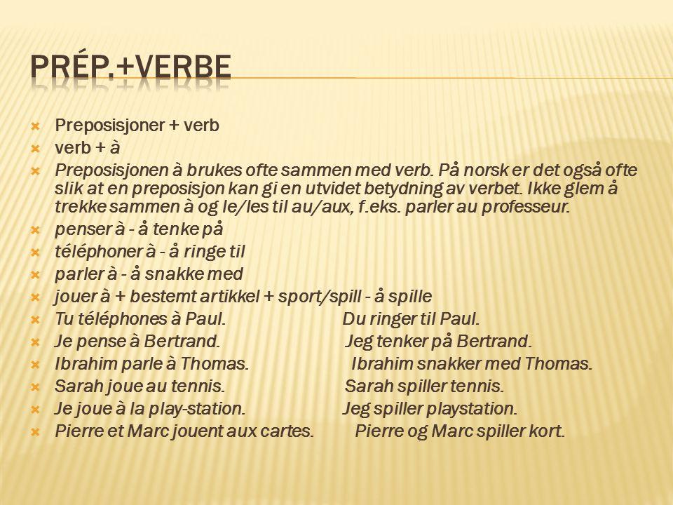  verb + de  Preposisjonen de brukes ofte sammen med verb.