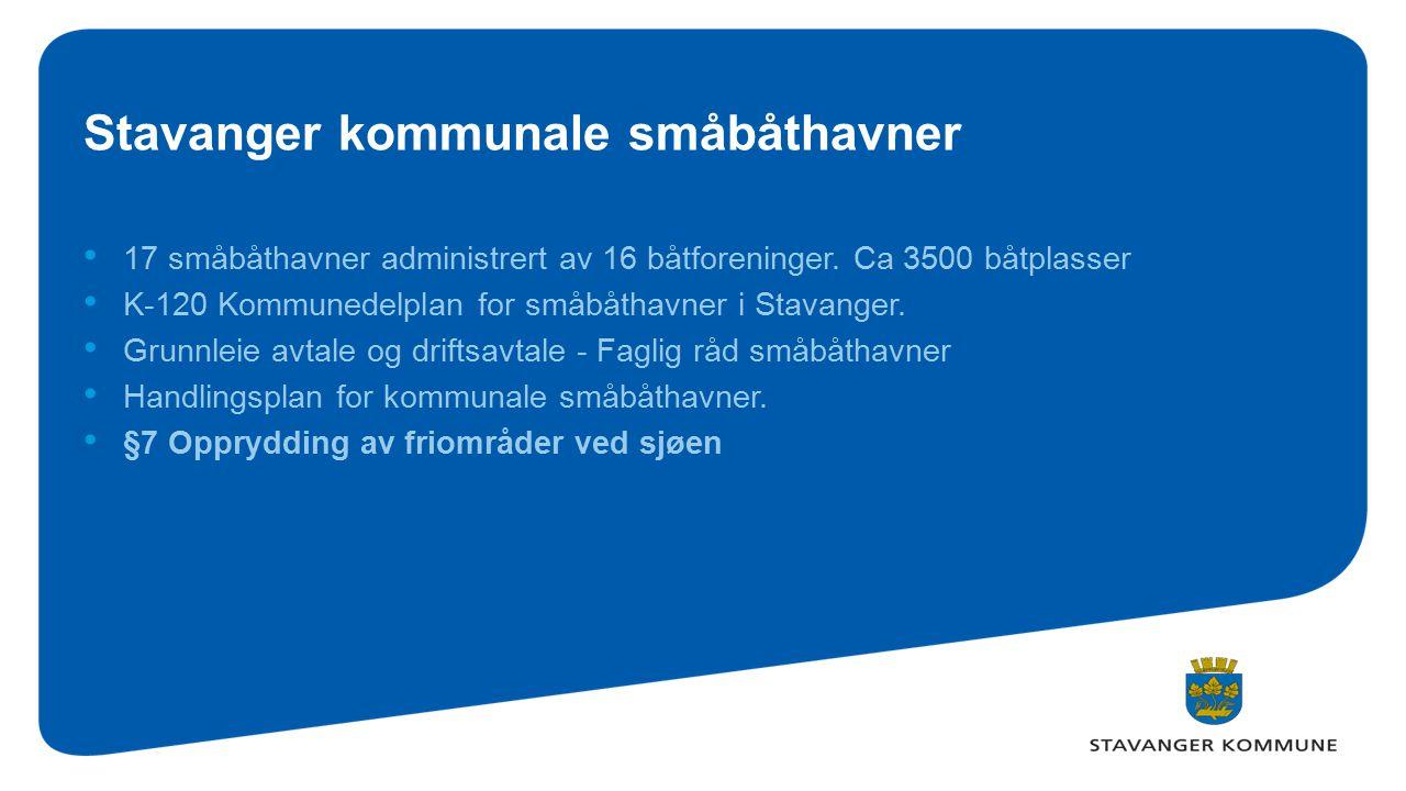 Stavanger kommunale småbåthavner 17 småbåthavner administrert av 16 båtforeninger. Ca 3500 båtplasser K-120 Kommunedelplan for småbåthavner i Stavange