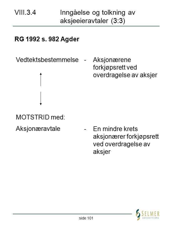 side 101 VIII.3.4Inngåelse og tolkning av aksjeeieravtaler (3:3) RG 1992 s. 982 Agder -En mindre krets aksjonærer forkjøpsrett ved overdragelse av aks