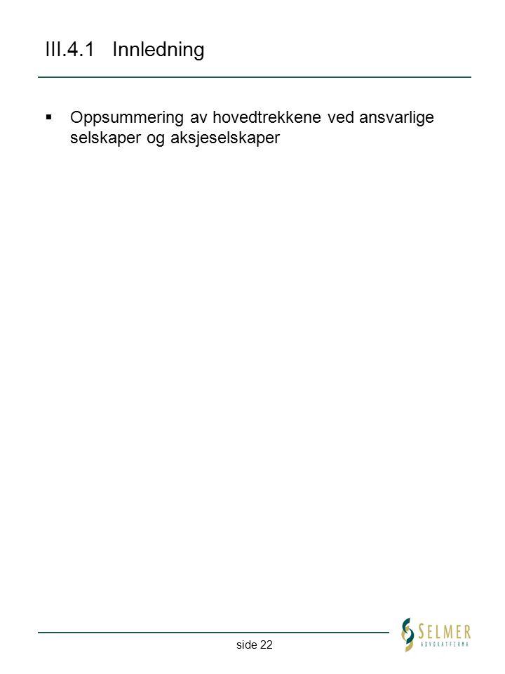 side 22 III.4.1Innledning  Oppsummering av hovedtrekkene ved ansvarlige selskaper og aksjeselskaper