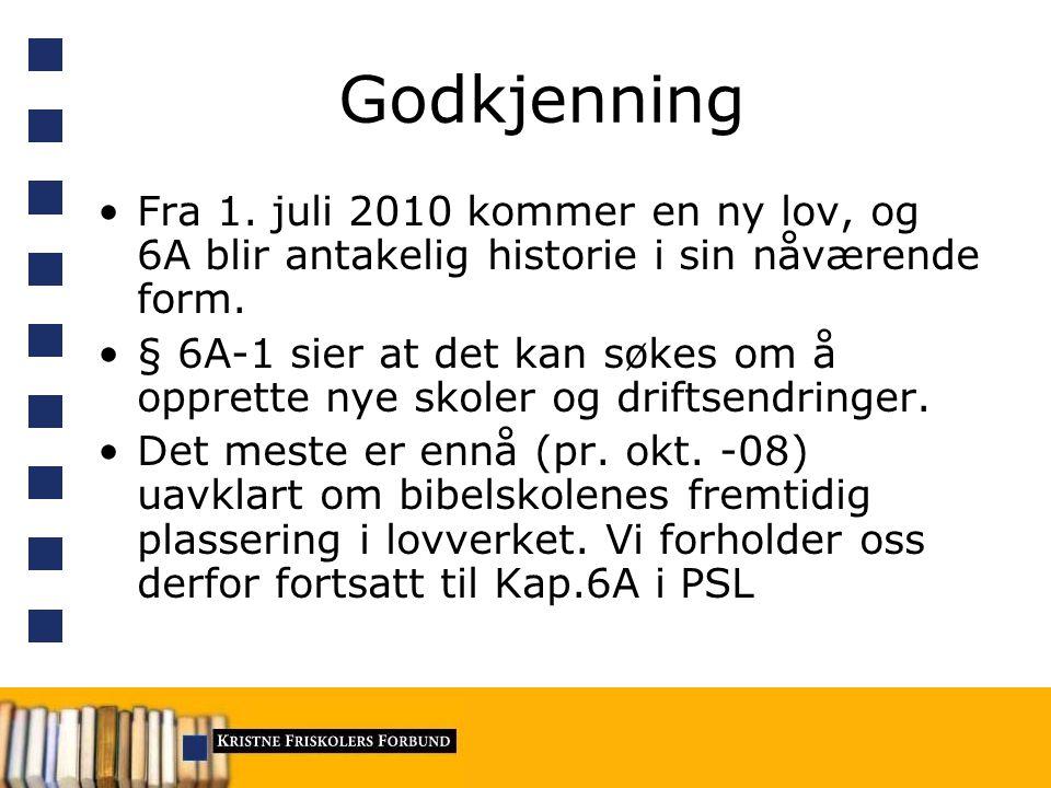 Godkjenning Fra 1. juli 2010 kommer en ny lov, og 6A blir antakelig historie i sin nåværende form.