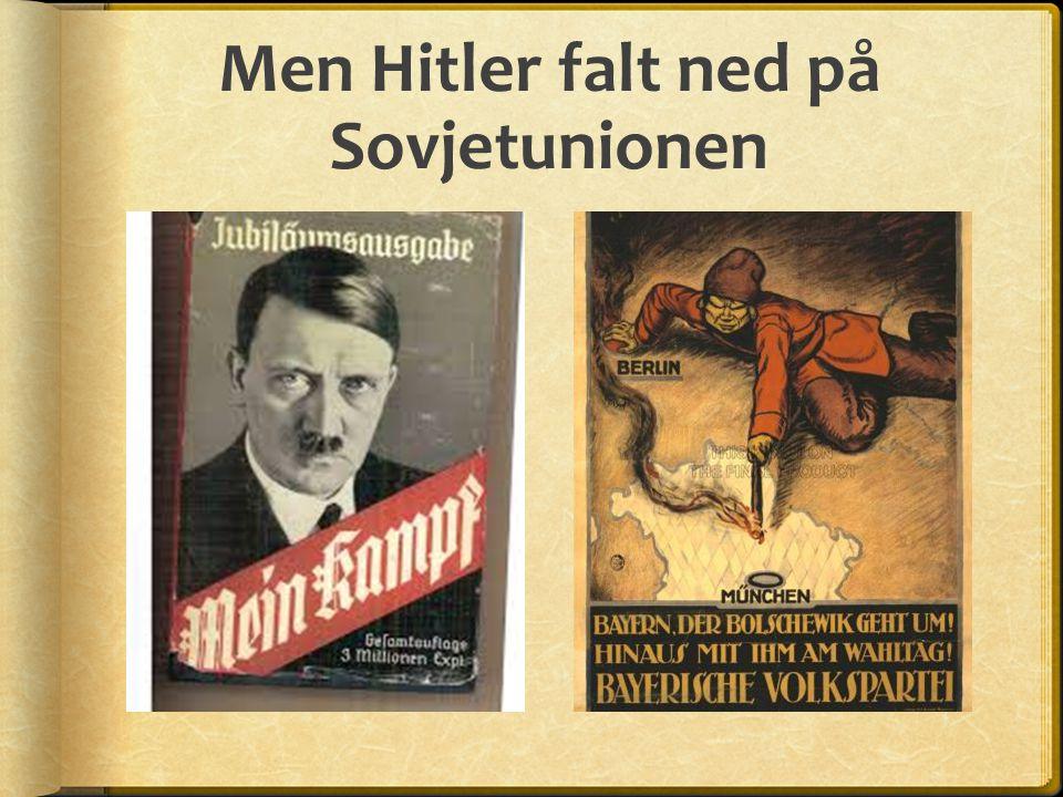 Men Hitler falt ned på Sovjetunionen