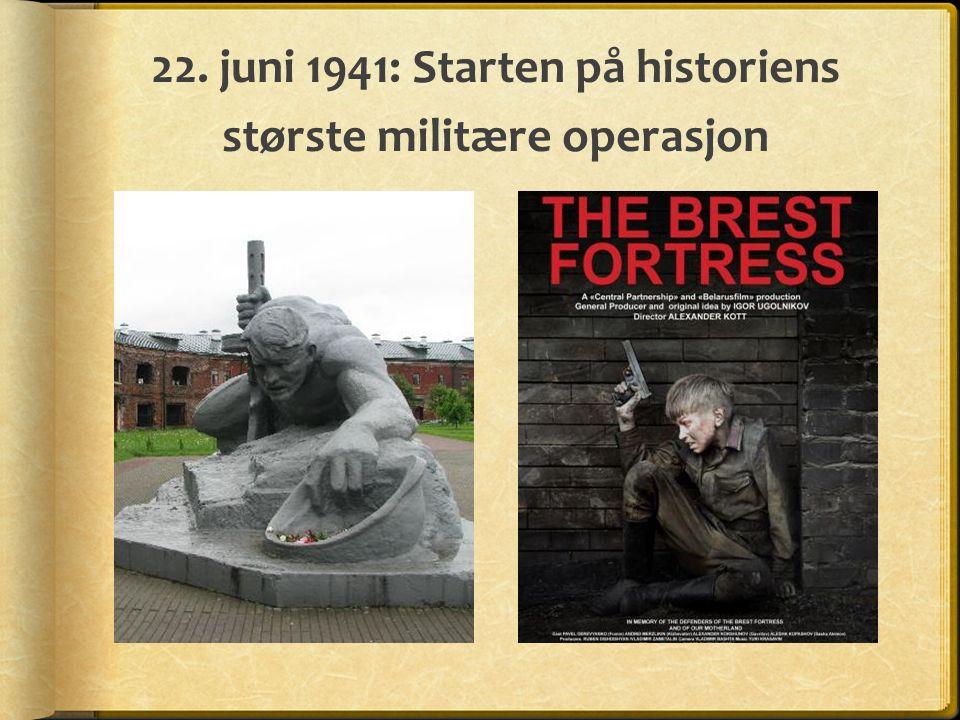 22. juni 1941: Starten på historiens største militære operasjon