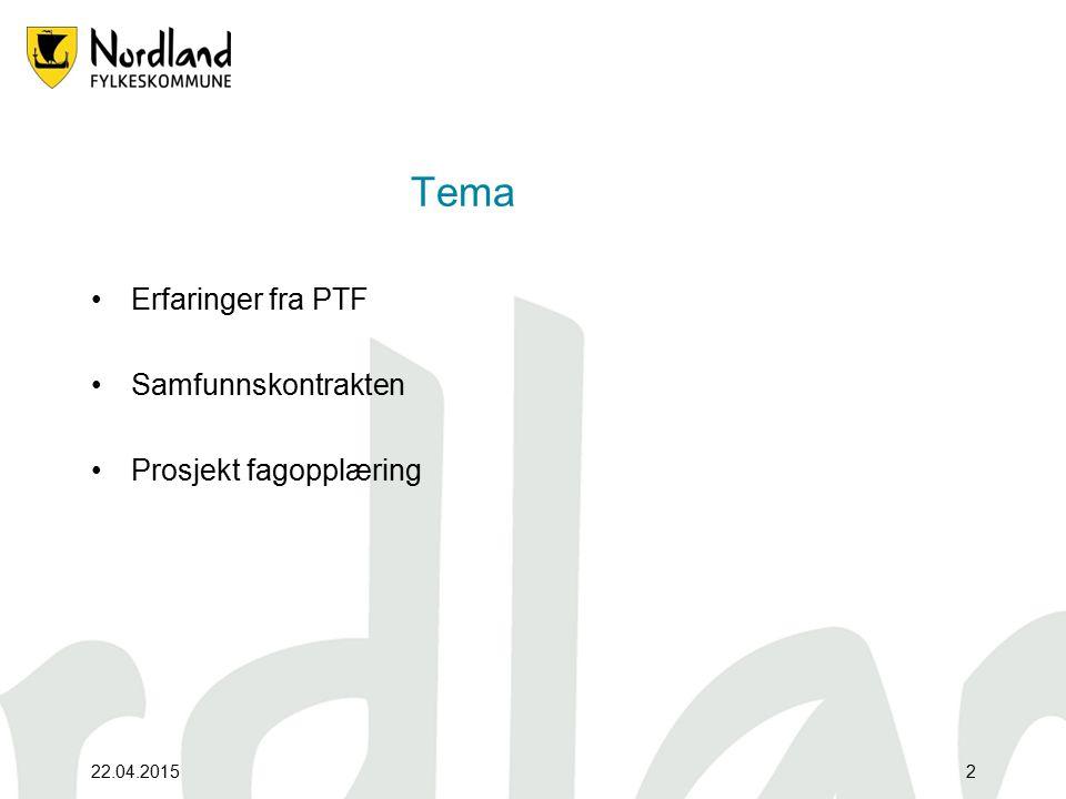 Tema Erfaringer fra PTF Samfunnskontrakten Prosjekt fagopplæring 22.04.20152