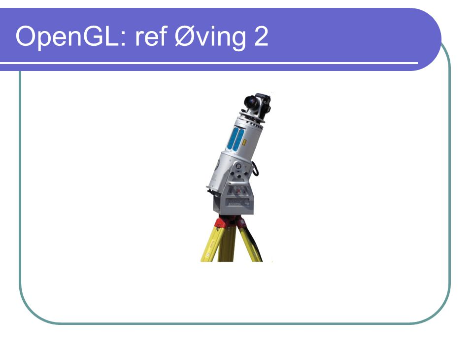OpenGL: ref Øving 2