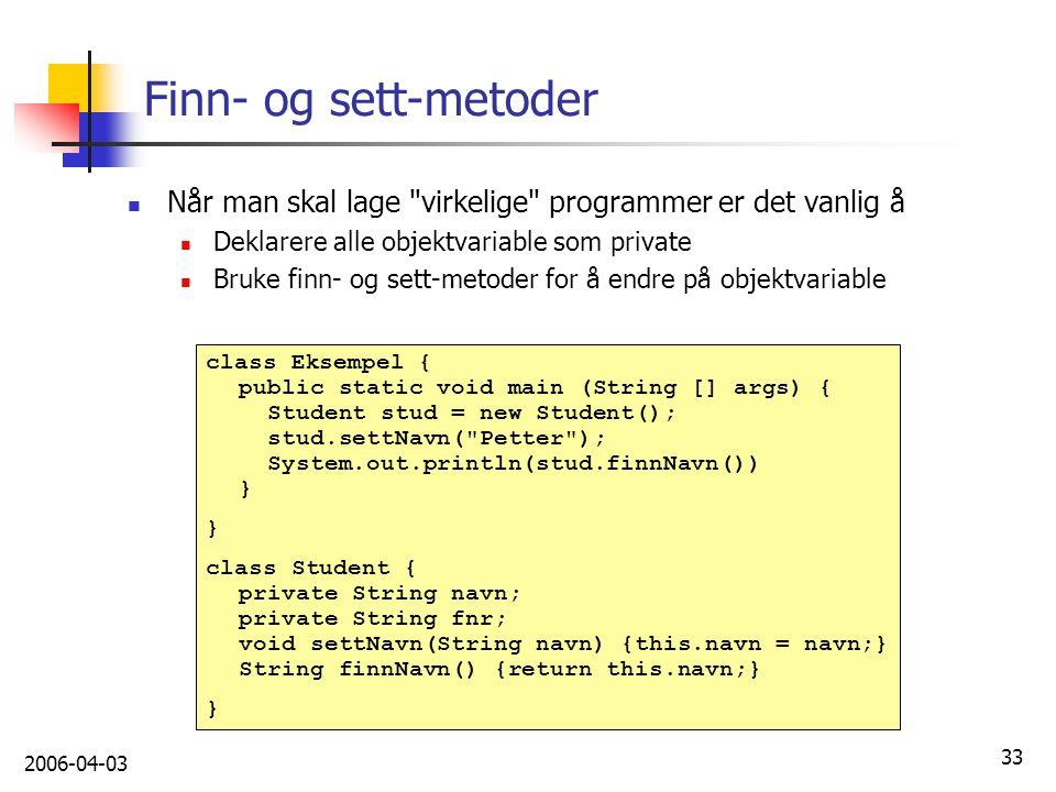 2006-04-03 33 Finn- og sett-metoder Når man skal lage