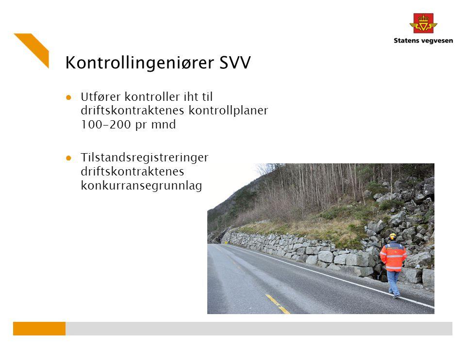 Kontrollingeniører SVV ● Utfører kontroller iht til driftskontraktenes kontrollplaner 100-200 pr mnd ● Tilstandsregistreringer driftskontraktenes konk