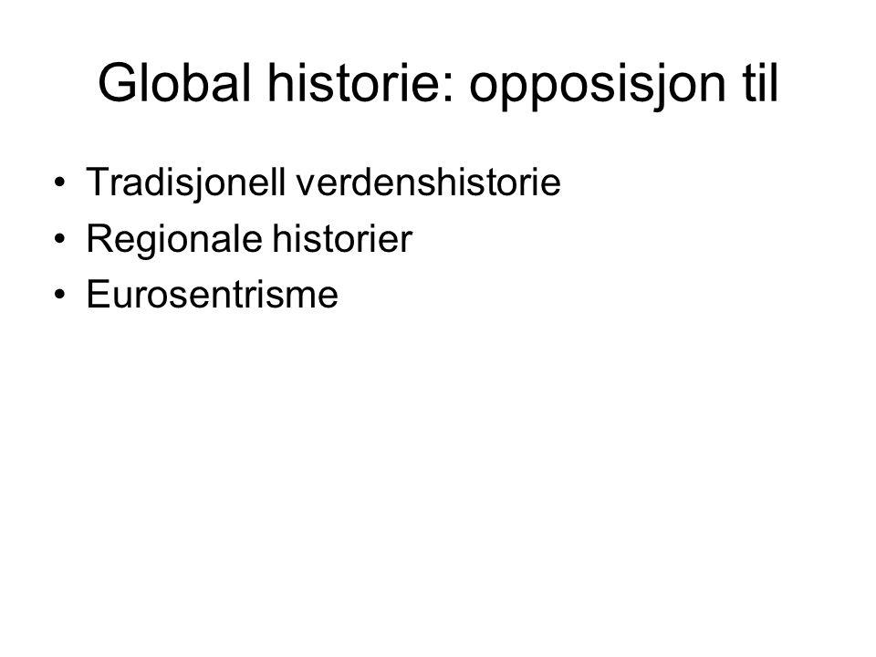 Global historie: opposisjon til Tradisjonell verdenshistorie Regionale historier Eurosentrisme