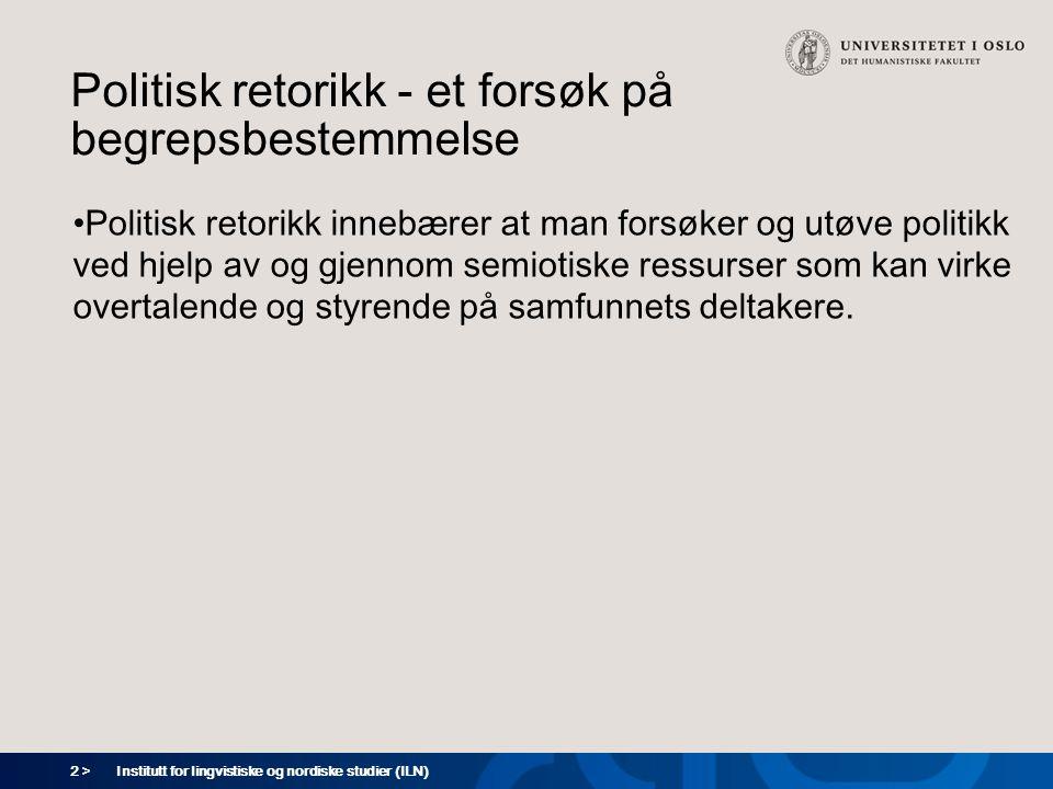13 > Institutt for lingvistiske og nordiske studier (ILN) Offentlighetens retorikk: offentlig mening 2 En opprørt eller underrettet offentlighet, dvs.