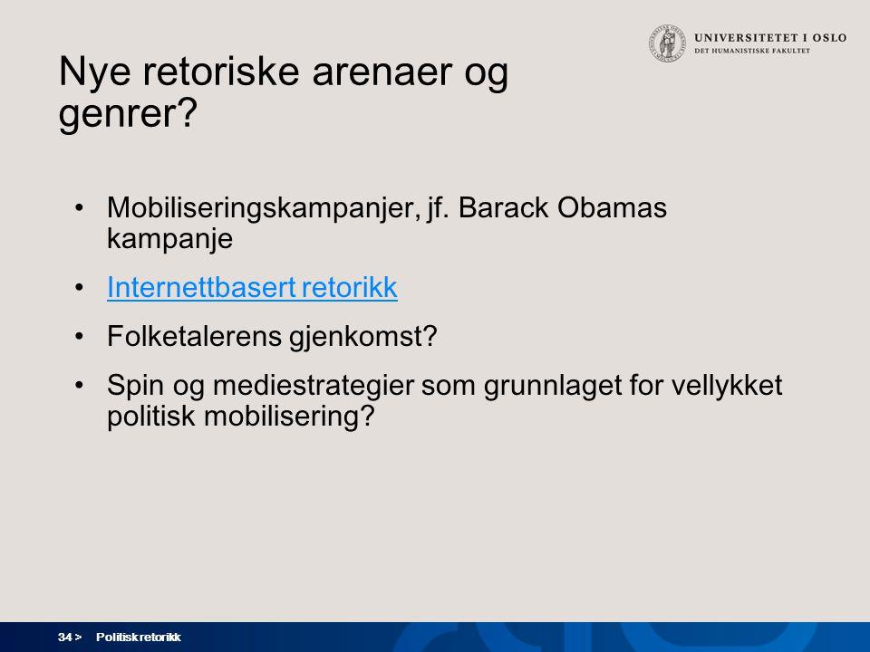 34 > Politisk retorikk Nye retoriske arenaer og genrer.