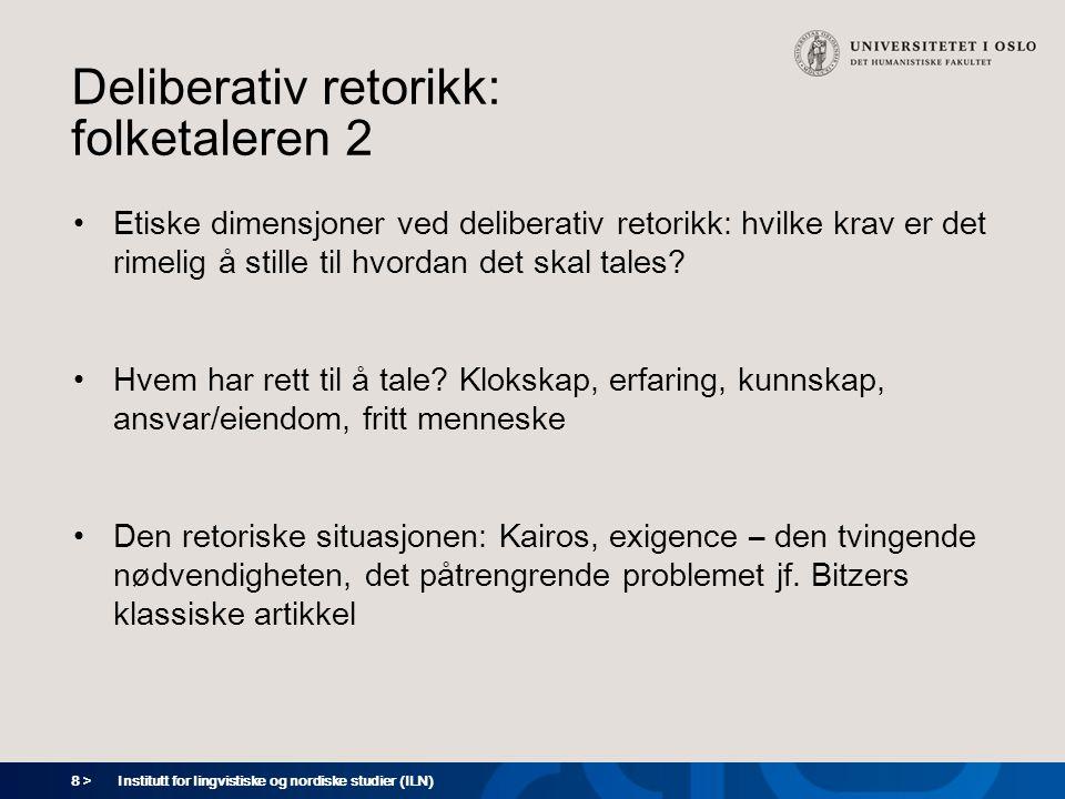 9 > Deliberativ retorikk: folketaleren: et eksempel Tony Blair Institutt for lingvistiske og nordiske studier (ILN)