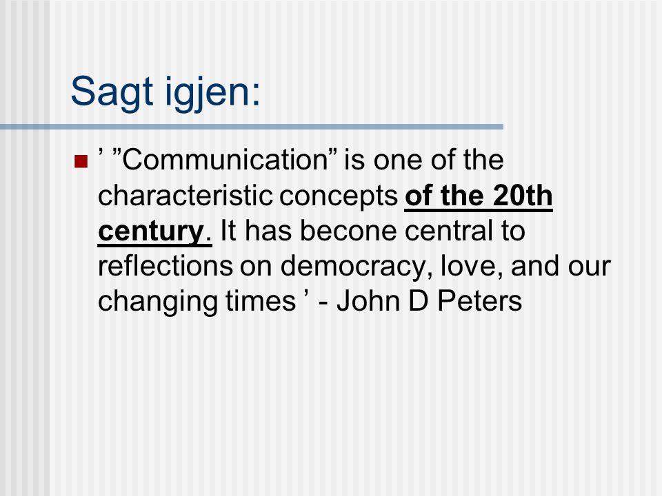 Muntlig kommunikasjon har ulike formål: Læring, forståelse (pedagogikk) - Platon Overbevisning, påvirkning (retorikk) - Aristoteles Samvær, samtale (fellesskapstenkning) - Irving Goffman