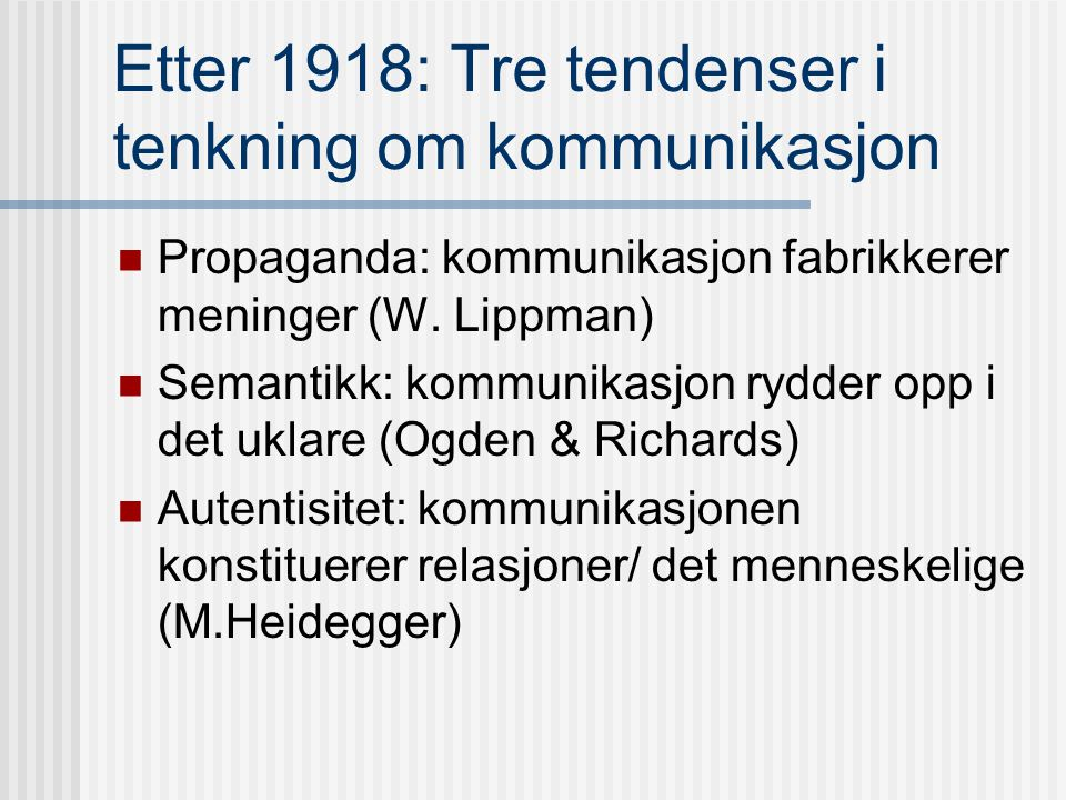Sagt igjen: ' Communication is one of the characteristic concepts of the 20th century.