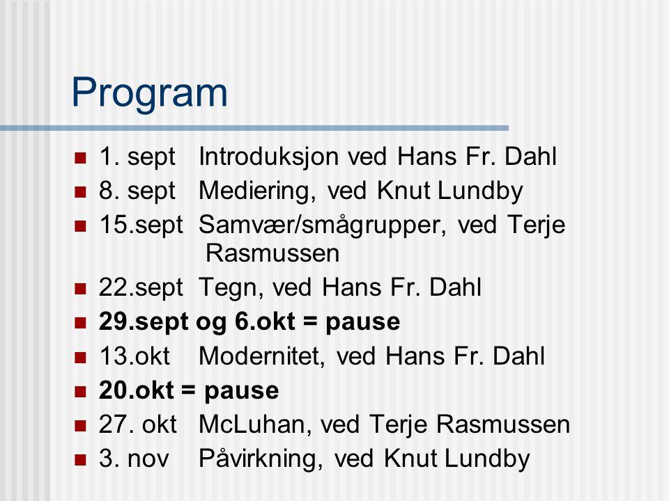 Program 1.sept Introduksjon ved Hans Fr. Dahl 8.