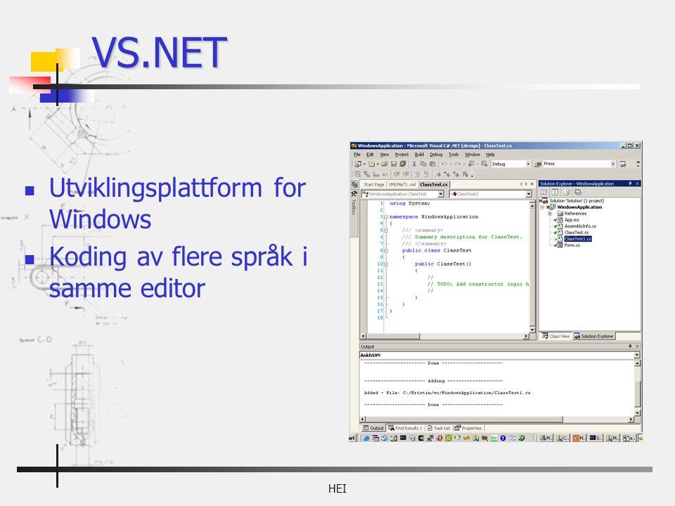 HEI Utviklingsplattform for Windows Koding av flere språk i samme editor VS.NET