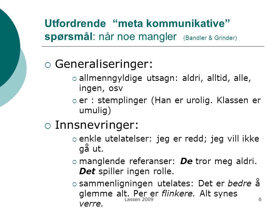 Lassen 2009 Fordreininger :  Antagelser / forusetninger: Folk er sure.