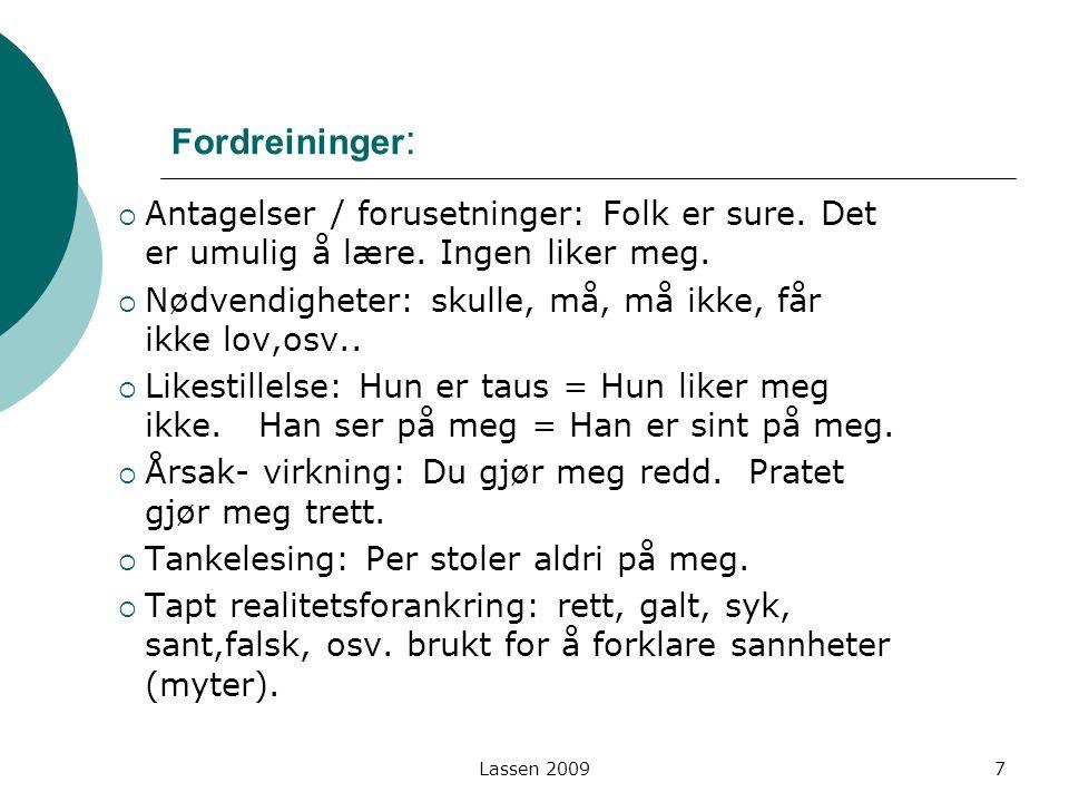 Lassen 2009 Speiling: gi tilbake utsagn  Speiling av innhold: du sier……(Carkhuff) si på en annen måte (Geldard)  Speiling av følelser: du føler…..