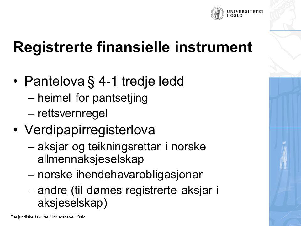 Det juridiske fakultet, Universitetet i Oslo Pant i registrert burettslagsandel Pantelova § 4-3 a –heimel for pantsetjing –rettsvernregel