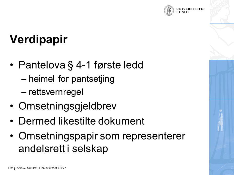 Det juridiske fakultet, Universitetet i Oslo Enkle pengekrav Pengekravet som formuesgode Krav som prinsipalt går ut på pengar Ikkje knytt til verdipapir m.m.