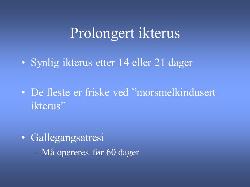 Prolongert ikterus Synlig ikterus etter 14 eller 21 dager De fleste er friske ved morsmelkindusert ikterus Gallegangsatresi –Må opereres før 60 dager