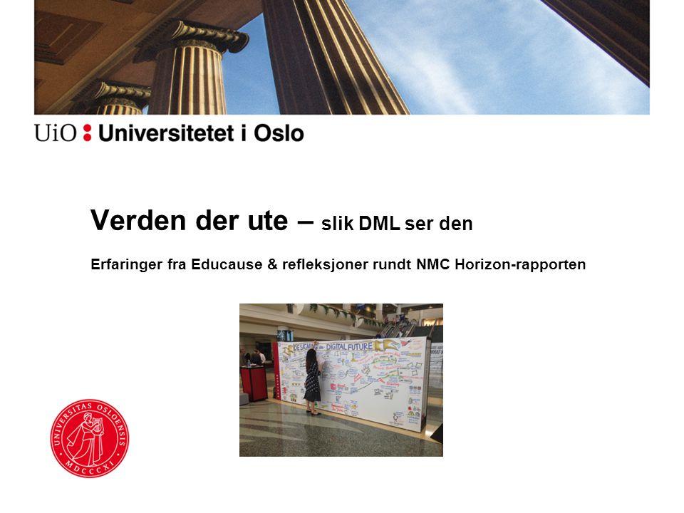 Verden der ute – slik DML ser den Erfaringer fra Educause & refleksjoner rundt NMC Horizon-rapporten