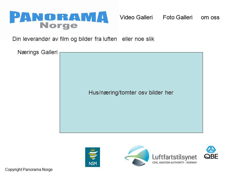 Video Galleri Foto Galleri om oss Copyright Panorama Norge Video Galleri Foto Galleri om oss Copyright Panorama Norge Din leverandør av film og bilder fra luften eller noe slik Nærings Galleri Hus/næring/tomter osv bilder her