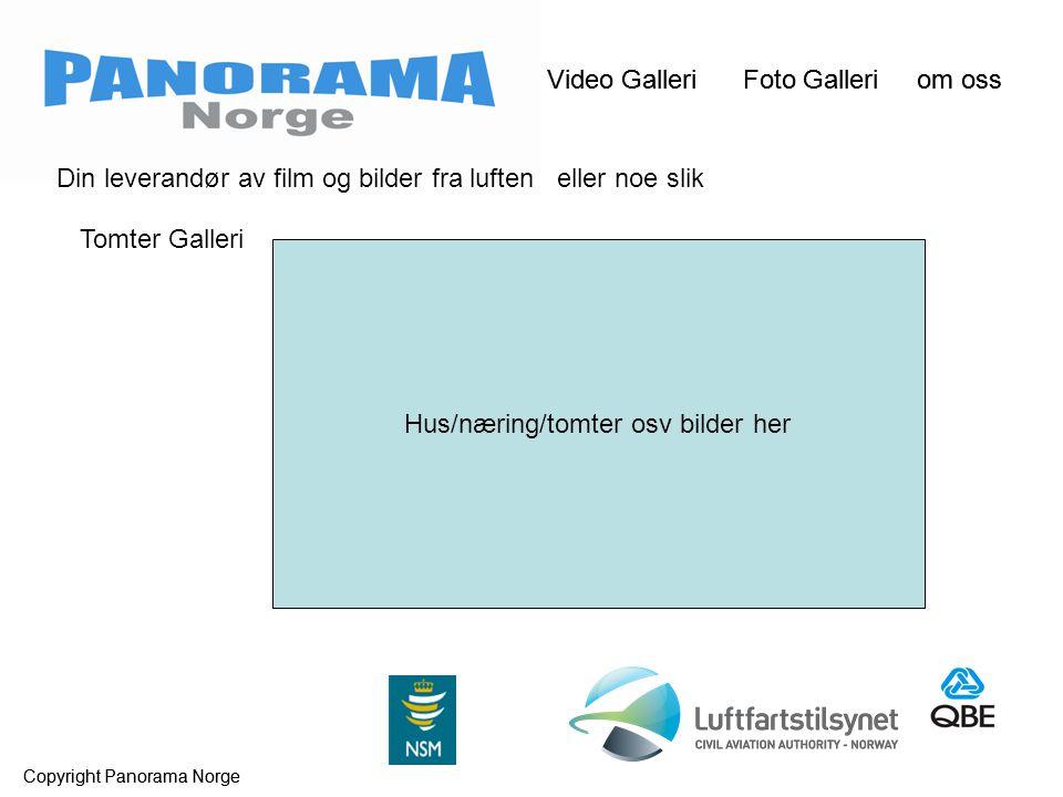 Video Galleri Foto Galleri om oss Copyright Panorama Norge Video Galleri Foto Galleri om oss Copyright Panorama Norge Din leverandør av film og bilder fra luften eller noe slik Tomter Galleri Hus/næring/tomter osv bilder her