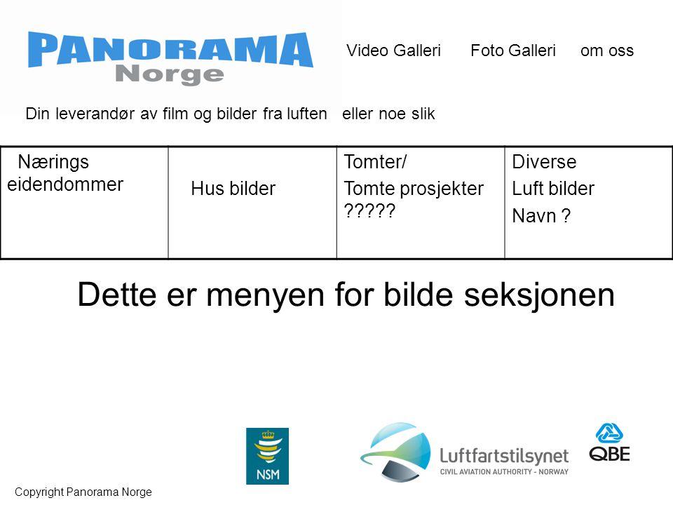 Video Galleri Foto Galleri om oss Copyright Panorama Norge Nærings eidendommer Hus bilder Tomter/ Tomte prosjekter .