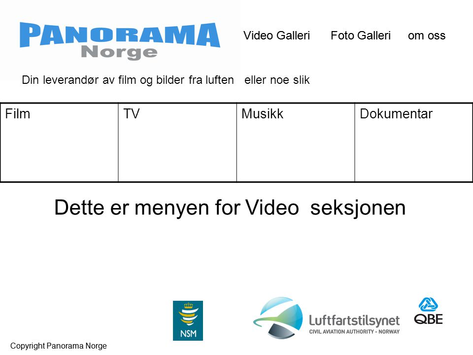 Video Galleri Foto Galleri om oss Copyright Panorama Norge Video Galleri Foto Galleri om oss Copyright Panorama Norge FilmTVMusikkDokumentar Dette er menyen for Video seksjonen Din leverandør av film og bilder fra luften eller noe slik