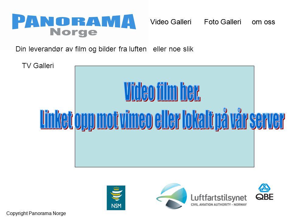 Video Galleri Foto Galleri om oss Copyright Panorama Norge Video Galleri Foto Galleri om oss Copyright Panorama Norge Din leverandør av film og bilder fra luften eller noe slik TV Galleri