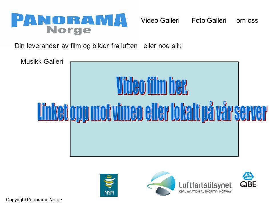 Video Galleri Foto Galleri om oss Copyright Panorama Norge Video Galleri Foto Galleri om oss Copyright Panorama Norge Din leverandør av film og bilder fra luften eller noe slik Musikk Galleri