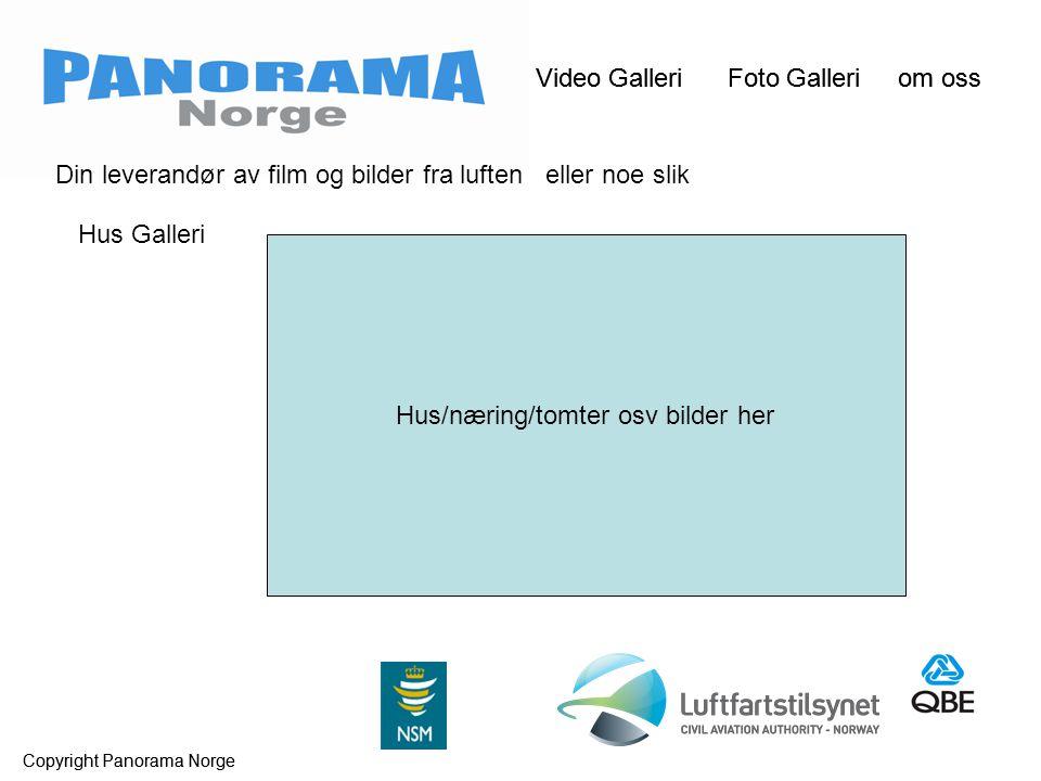Video Galleri Foto Galleri om oss Copyright Panorama Norge Video Galleri Foto Galleri om oss Copyright Panorama Norge Din leverandør av film og bilder fra luften eller noe slik Hus Galleri Hus/næring/tomter osv bilder her