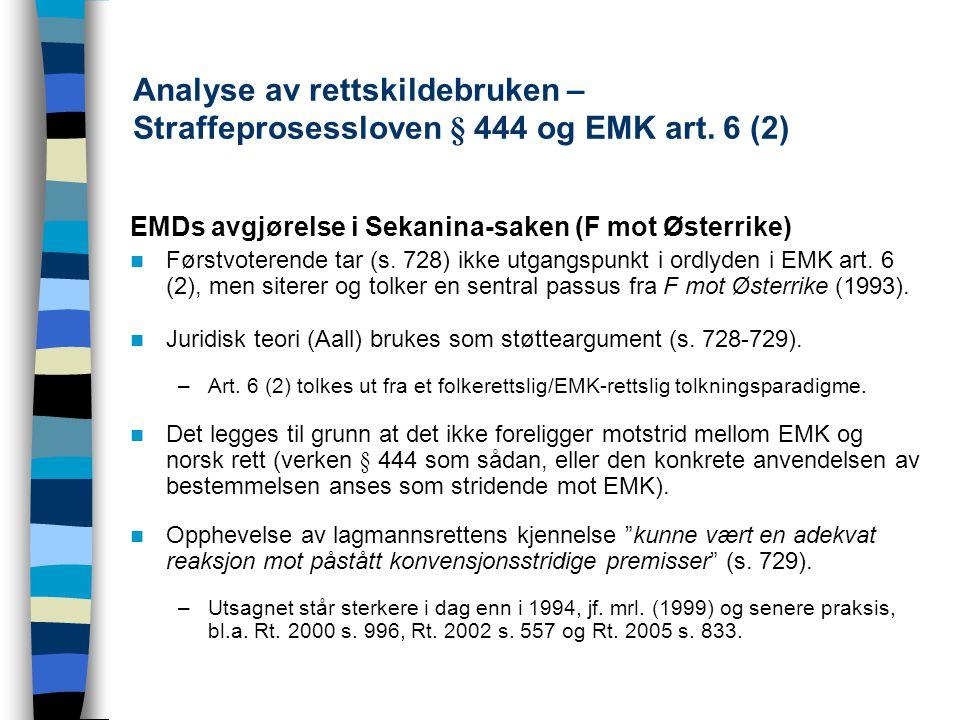 Analyse av rettskildebruken – Straffeprosessloven § 444 og EMK art. 6 (2) EMDs avgjørelse i Sekanina-saken (F mot Østerrike) Førstvoterende tar (s. 72