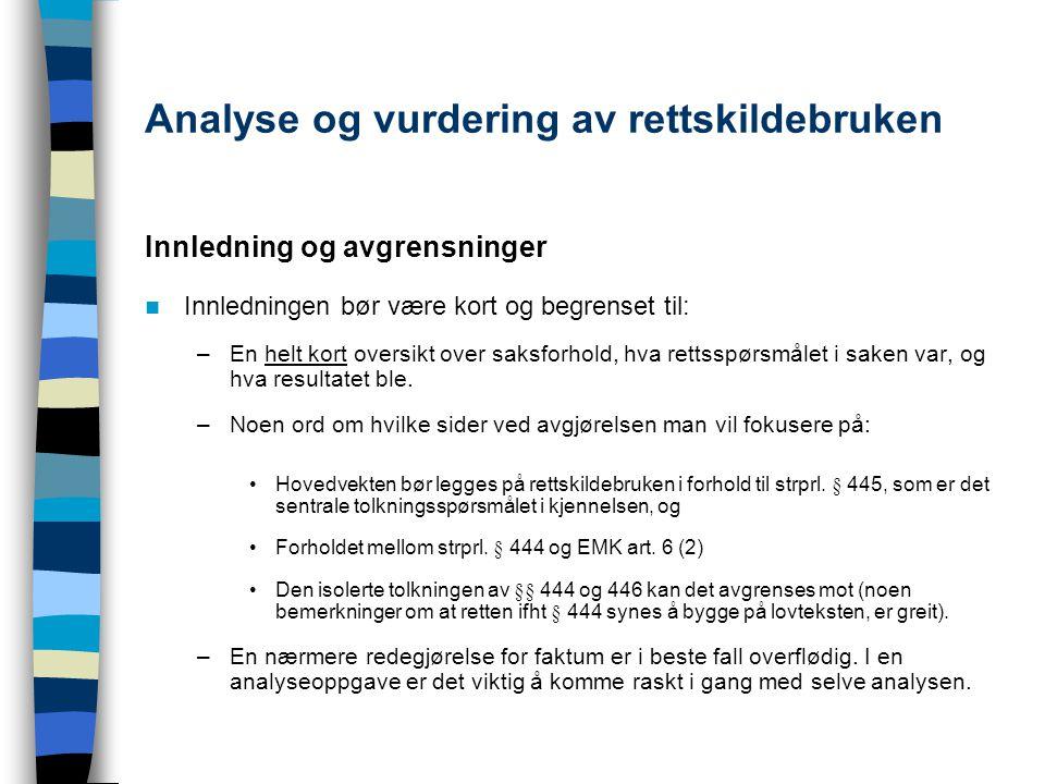Vurdering av rettskildebruken – tolkningen og anvendelsen av § 445 Rettens bruk av tidligere praksis Beveger Høyesterett ved å avvike fra tidligere praksis for langt inn på lovgivers domene.