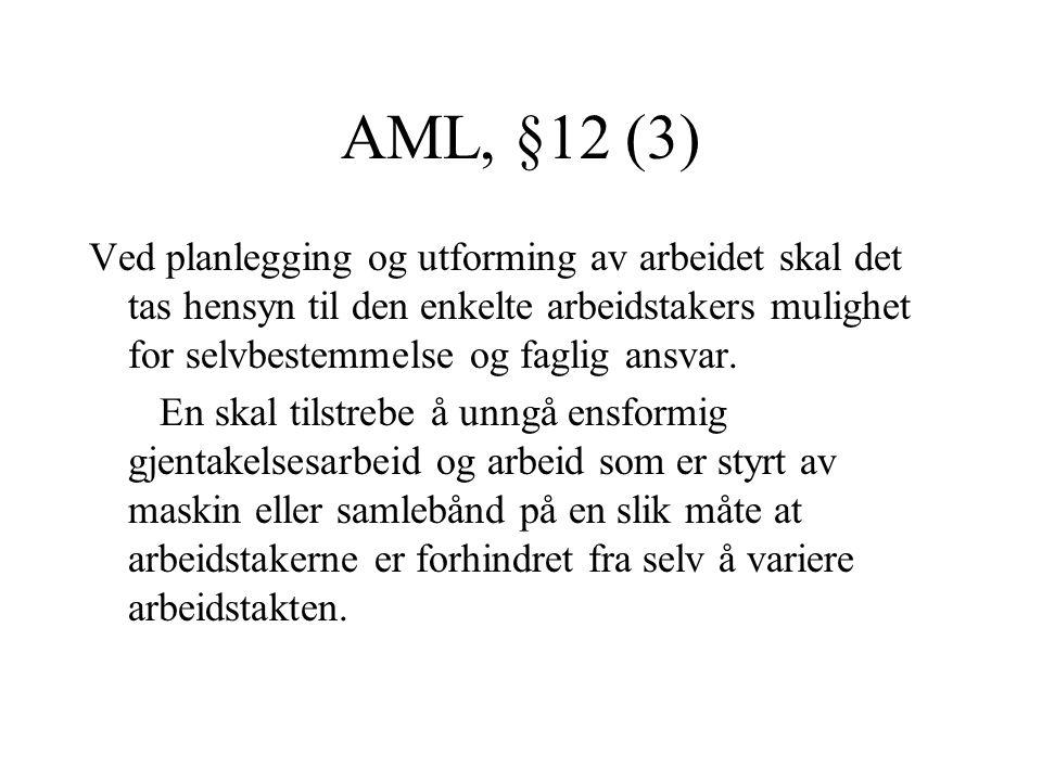 AML, §12 (3) Ved planlegging og utforming av arbeidet skal det tas hensyn til den enkelte arbeidstakers mulighet for selvbestemmelse og faglig ansvar.