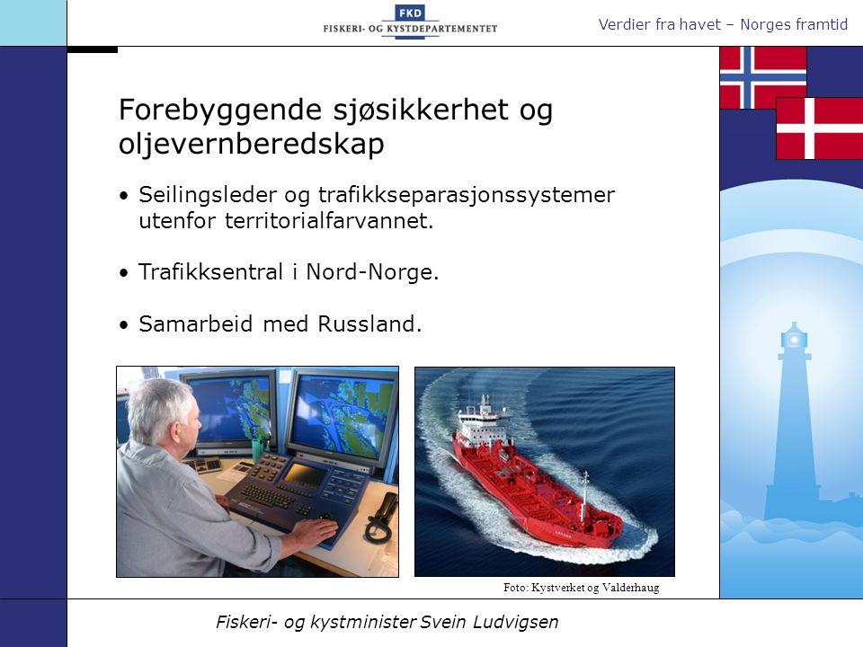 Verdier fra havet – Norges framtid Fiskeri- og kystminister Svein Ludvigsen Seilingsleder og trafikkseparasjonssystemer utenfor territorialfarvannet.