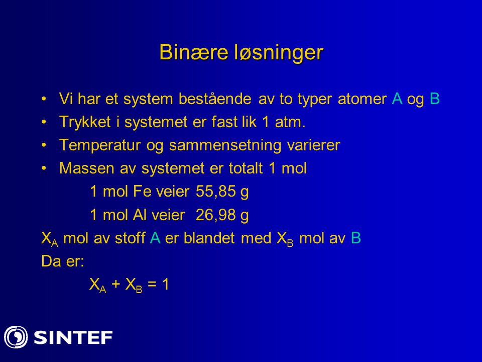 Binært system-fullstendig blandbarhet Eksempel: Au-Ag Eu-Ba Au-Pd Vann-alkohol (gass-væske)