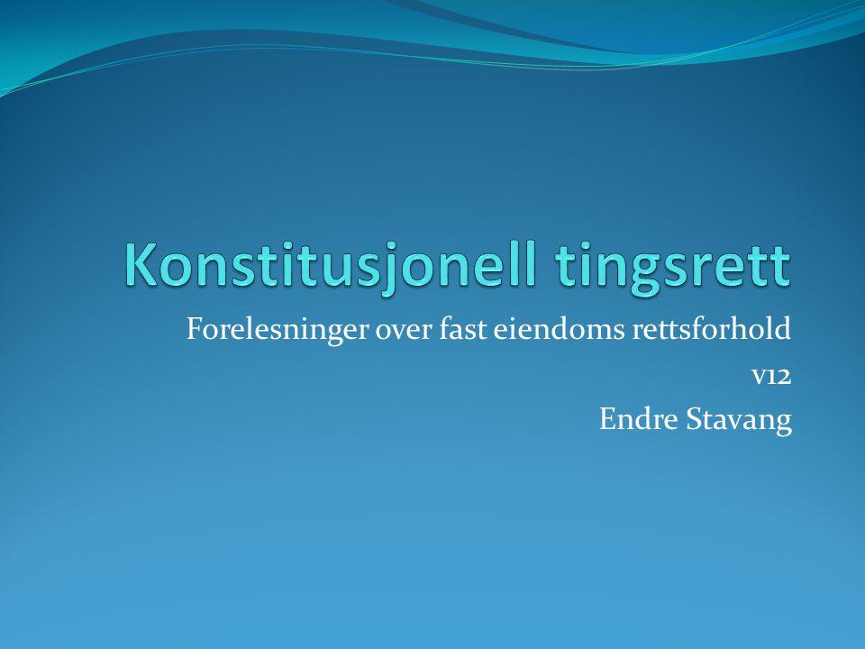 Forelesninger over fast eiendoms rettsforhold v12 Endre Stavang